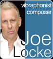 Joe Locke - vibraphonist / composer